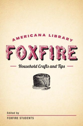 Household Crafts and Tips: The Foxfire Americana Library (12) by [Anchor]