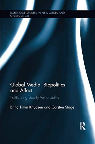 Global Media, Biopolitics, and Affect (Routledge Studies in New Media and Cyberculture)-cover
