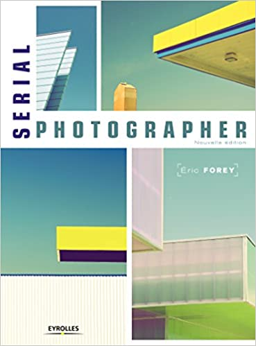 Serial photographer - Eric Forey (2017) sur Bookys