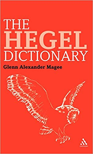 The Hegel Dictionary (Continuum Philosophy Dictionaries)