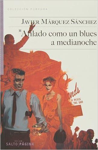 Ibooks para pc descargar gratis Afilado Como Un Blues A Medianoche (COLECCIÓN PURPURA) PDF 841506554X