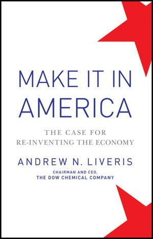 Make It In America: The Case for Re-Inventing the Economy