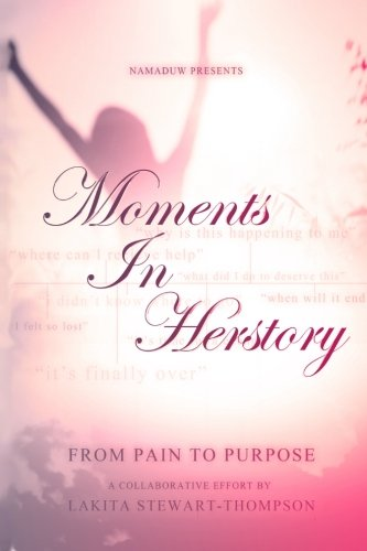 Download Moments in HerStory: From Pain to Purpose pdf