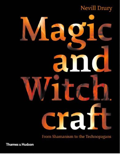 Magic and Witchcraft: From Shamanism to the Technopagans