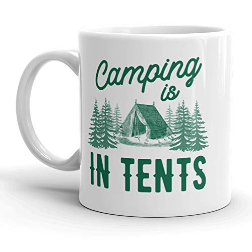 Camping Is In Tents Mug Funny Outdoors Coffee Cup - 11oz