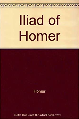 The Iliad of Homer,: A line for line translation in dactylic hexameters,