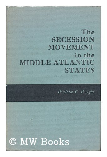 Buy The Secession Movement in the Middle Atlantic States Book ...