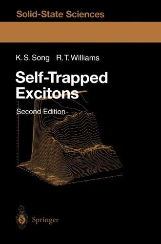 Self-Trapped Excitons (Springer Series in Solid-State Sciences)