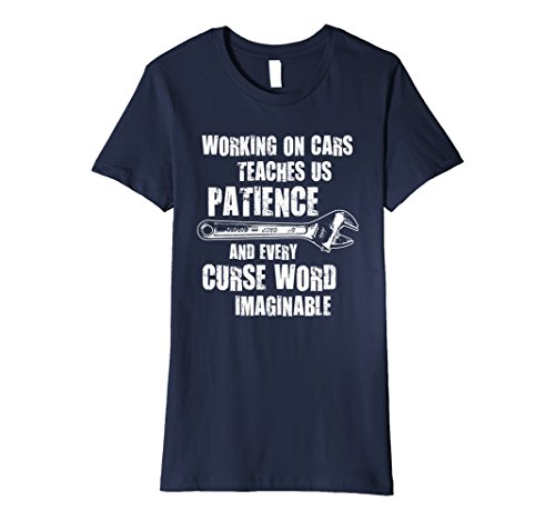 Womens Working On Cars Teaches Patience Mechanic T Shirt ...