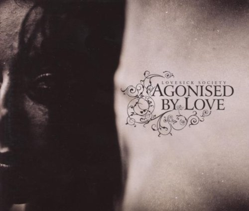 CD : Agonised by Love - Lovesick Society (CD)