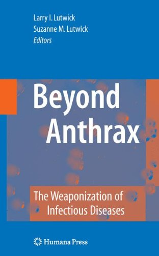 Beyond Anthrax: The Weaponization of Infectious Diseases