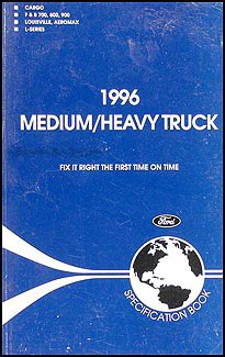 1996 Ford Medium and Heavy Duty Truck Service Specifications Book