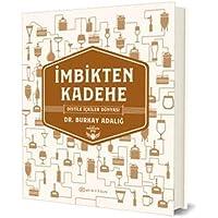 İmbikten Kadehe - Distile İçkiler Dünyası (Ciltli)