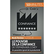 Le Pouvoir de la confiance de Stephen M.R. Covey: Un Paramètre Ignoré De La Productivité