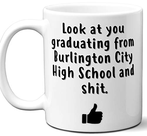 Burlington City High School Graduation Gift. Cocoa, Coffee Mug Cup. Student High School Grad Idea Teen Graduates Boys Girls Him Her Class. Funny Congratulations. 11 -