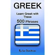 Greek: Learn Greek with These 500 Phrases (Greek Language, Speak Greek, Learning Greek, Greece Language, Learning Greek, Speaking Greek)