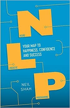 Book Neurolinguistic Programming (NLP): Your Map to Happiness, Confidence and Success