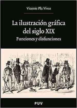 La ilustración gráfica del siglo XIX: Funciones y ...