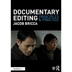 Documentary Editing: Principles and Practice from Focal Press