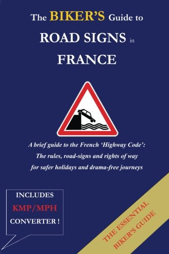 For sale The Bikers Guide Road Signs France: Rules the France for and