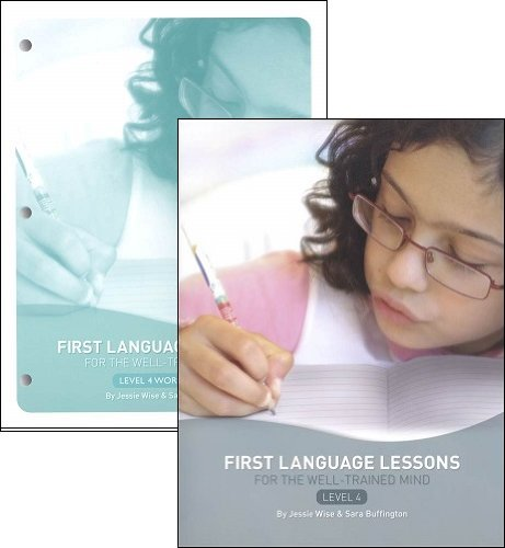 First language Lessons level 4 Set--Teacher's Guide and Workbook (First Language Lessons for the Well-Trained Mind) (First Language Lessons For The Well Trained Mind)