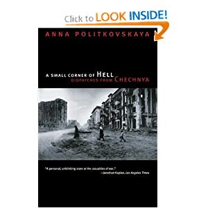 A Small Corner of Hell: Dispatches from Chechnya Alexander Burry, Anna Politkovskaya, Georgi M. Derluguian, Tatiana Tulchinsky