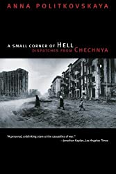 A Small Corner of Hell - Dispatches from Chechnya