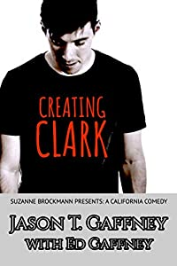 Creating Clark: Suzanne Brockmann Presents: A California Comedy, #1
