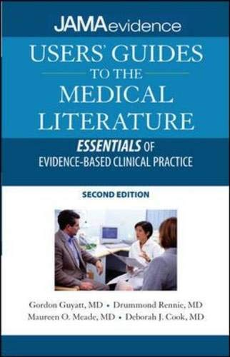 Users' Guides to the Medical Literature: Essentials of Evidence-Based Clinical Practice, Second Edition (Uses Guides to Medical Literature) (Jama Users Guides To The Medical Literature)