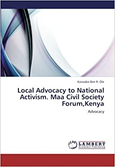 Local Advocacy to National Activism.Maa Civil Society Forum,Kenya: Advocacy