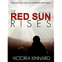 The Red Sun Rises (The Red Sun Rises Trilogy Book 1)