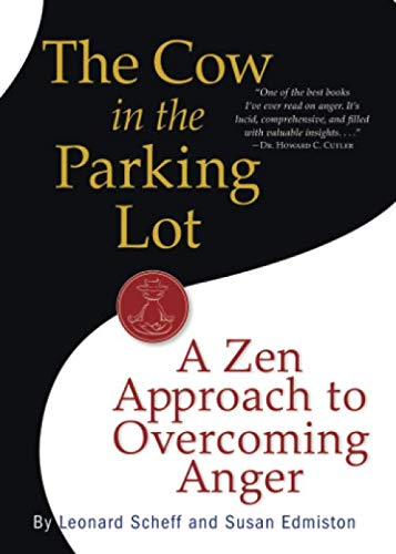The Cow in the Parking Lot: A Zen Approach to Overcoming Anger (Parking Management Best Practices)