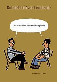 Conversations avec le Photographe par Emmanuel Guibert