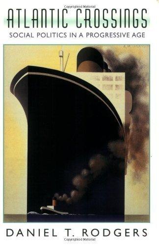 Atlantic Crossings: Social Politics in a Progressive Age by Daniel T. Rodgers - Atlantic Shopping Mall City
