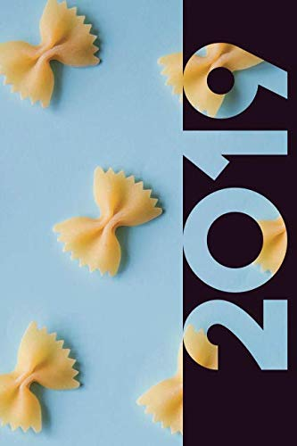 2019: Farfalle Elegant Organizer Diary daily weekly and monthly calendar planner for Bow Tie Pasta Italian Food Lovers by Molly Elodie Rose
