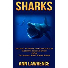Sharks: Amazing Pictures and Animal Facts Everyone Should Know (The Animal Kids' Books Series Book 6)