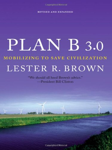 Plan B 3.0: Mobilizing to Save Civilization (Substantially Revised) PDF
