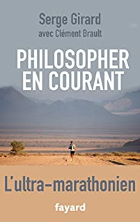 Philosopher en courant : l'ultra-marathonien