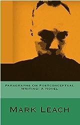 Paragraphs On Postconceptual Writing: A Novel