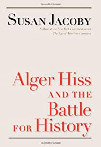 Alger Hiss and the Battle for History (Icons of America) by Susan Jacoby