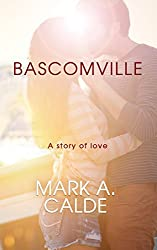 Great love stories, like great loves, don't come around often.Welcome to Bascomville, the singular domain ofMax Bascom, the universe he has spun for himselffrom the raw materials of his surroundings.This is Max's journey from friend to lover. From...