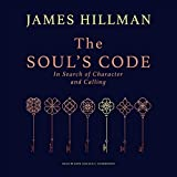 The Soul's Code: In Search of Character and