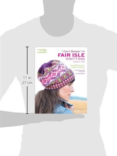 I Can't Believe I'm Fair Isle Knitting (Leisure Arts #5553 ...