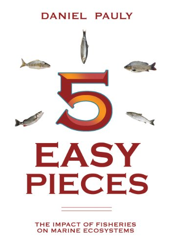 5 Easy Pieces: The Impact of Fisheries on Marine Ecosystems (The State of the World's Oceans)