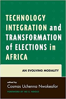 Technology Integration and Transformation of Elections in Africa: An Evolving Modality