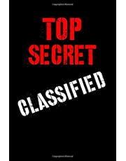 """Top Secret Classified: Journal, Spy Notepad Secret Agent Notebook for School, Home, Personal- 6"""" x 9"""" blank lined 120 pages"""