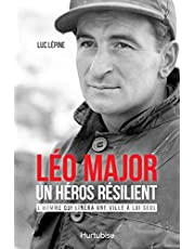 Léo Major, un héros résilient: L'homme qui libéra une ville à lui seul (French Edition)
