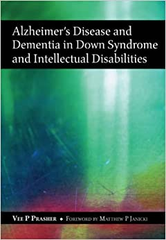 Alzheimer's Disease and Dementia in Down Syndrome and Intellectual Disabilities by Vee P Prasher (1997-02-01)