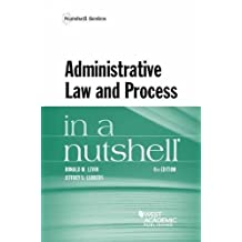 Administrative Law and Process in a Nutshell