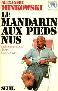 Le mandarin aux pieds nus par Alexandre Minkowski